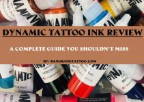 Dynamic Tattoo Ink Review – A Complete Guide You Shouldn't Miss
