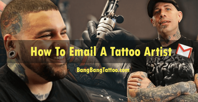 How To Email A Tattoo Artist: What You Should Do To Get The Best Tattoo